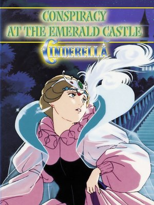 cover image of Cinderella at the Emerald Castle: An Animated Classic
