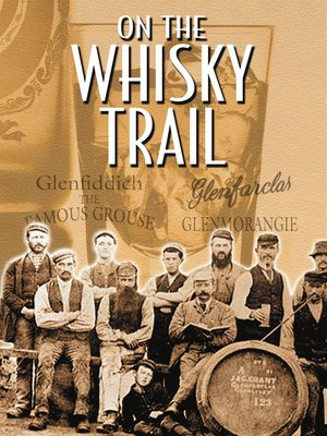 cover image of On the Whisky Trail: The History of Scotland's Famous Drink