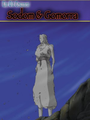 cover image of Old Testament I, Sodom & Gomorrah: An Animated Classic