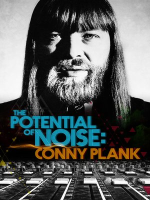 cover image of Conny Plank: The Potential of Noise