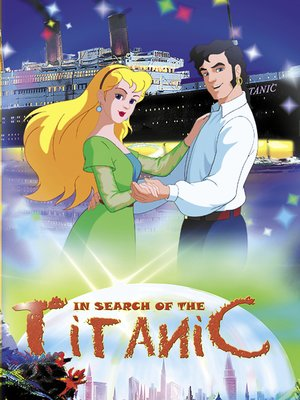 cover image of In Search of the Titanic: An Animated Classic