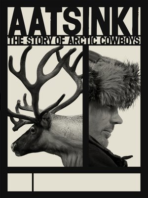 cover image of Aatsinki: The Story of Arctic Cowboys
