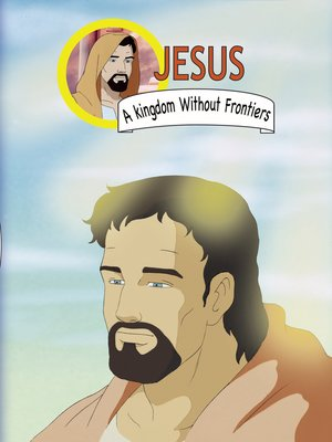 cover image of Jesus, A Kingdom Without Frontiers: An Animated Classic