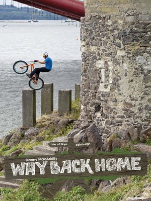 cover image of Danny MacAskill: Way Back Home