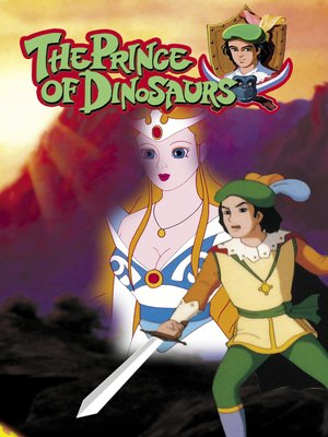 cover image of The Prince of the Dinosaurs: An Animated Classic