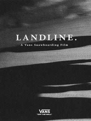 cover image of Landline: A Vans Snowboarding Video