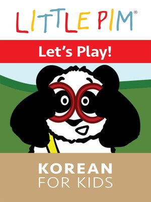 cover image of Little Pim: Let's Play! - Korean for Kids
