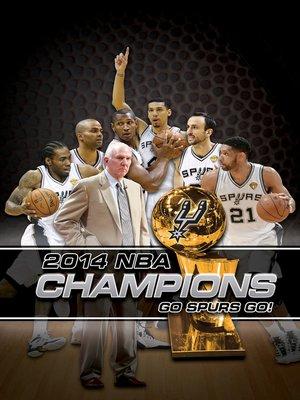 cover image of 2014 NBA Champions: San Antonio Spurs