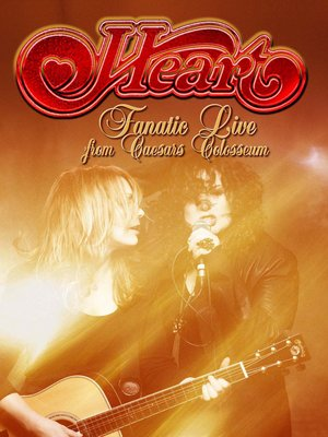 cover image of Heart: Fanatic Live from Caesars Colosseum