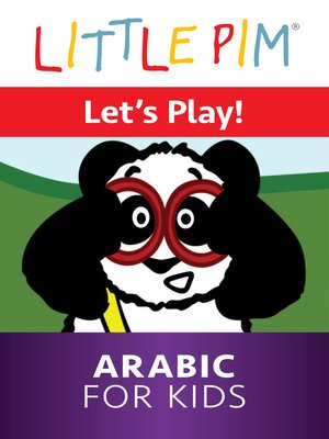 cover image of Little Pim: Let's Play! - Arabic for Kids