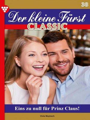 cover image of Der kleine Fürst Classic 38 – Adelsroman
