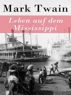 cover image of Leben auf dem Mississippi--Vollständige deutsche Ausgabe