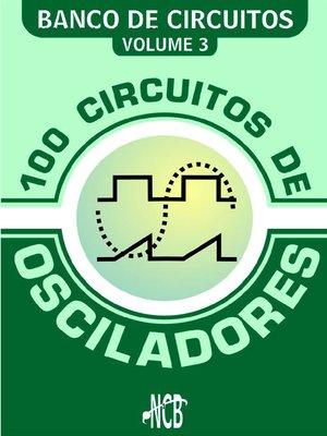 cover image of 100 Circuitos de Osciladores