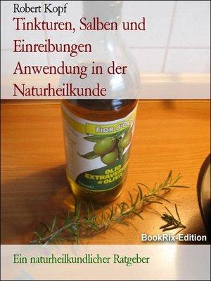 cover image of Tinkturen, Salben und Einreibungen           Anwendung in der Naturheilkunde