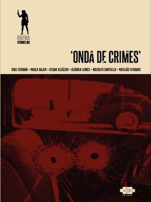 cover image of Onda de crimes