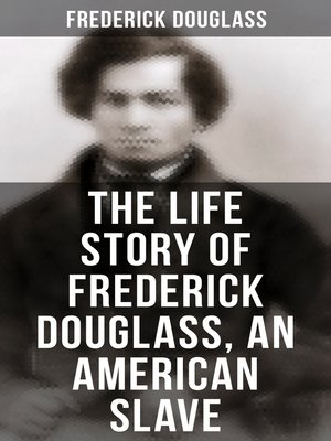 cover image of The Life Story of Frederick Douglass, an American Slave