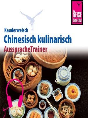 cover image of Reise Know-How Kauderwelsch AusspracheTrainer Chinesisch kulinarisch
