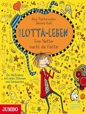 cover image of Mein Lotta-Leben. Eine Natter macht die Flatter
