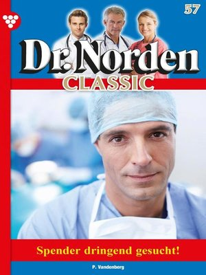 cover image of Dr. Norden Classic 57 – Arztroman