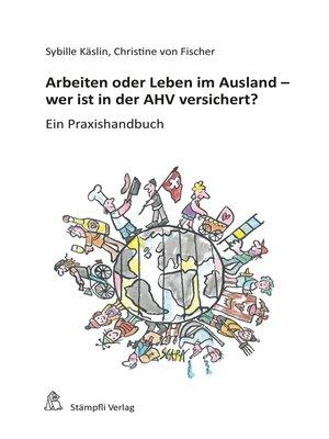 cover image of Arbeiten oder Leben im Ausland--wer ist in der AHV versichert?