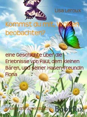 cover image of Kommst du mit, Wolken beobachten?
