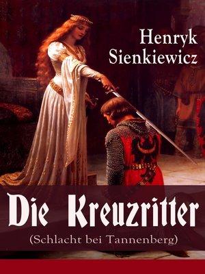 cover image of Die Kreuzritter (Schlacht bei Tannenberg)