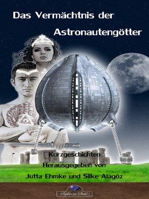 cover image of Das Vermächtnis der Astronautengötter