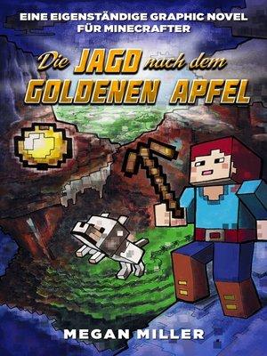 cover image of Die Jagd nach dem goldenen Apfel--Graphic Novel für Minecrafter