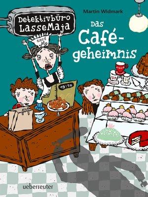 cover image of Detektivbüro LasseMaja--Das Cafégeheimnis (Bd. 5)
