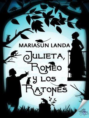 cover image of Julieta, Romeo y los ratones
