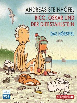 cover image of Rico, Oskar und der Diebstahlstein--Das Hörspiel