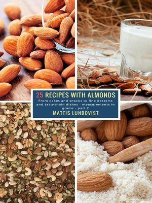 cover image of 25 Recipes with Almonds--part 2