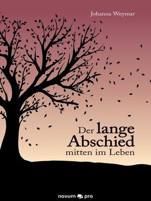 cover image of Der lange Abschied mitten im Leben