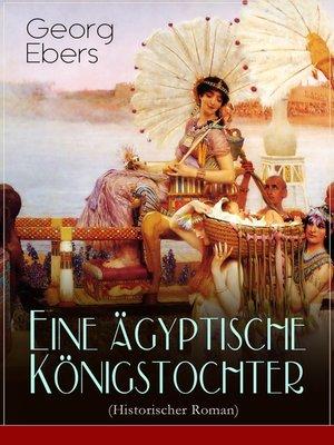 cover image of Eine ägyptische Königstochter (Historischer Roman)