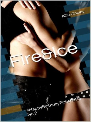 cover image of Fire&Ice--#HappyBirthdayFireandIce Nr. 2