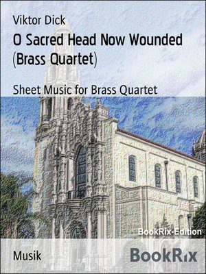 cover image of O Sacred Head Now Wounded (Brass Quartet)