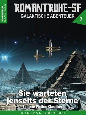 cover image of ROMANTRUHE-SF--Galaktische Abenteuer 7