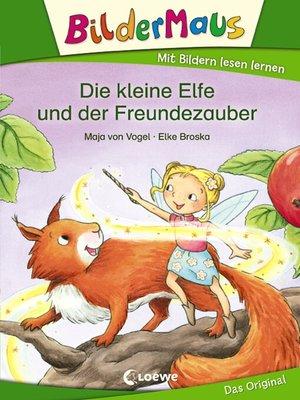 cover image of Bildermaus--Die kleine Elfe und der Freundezauber
