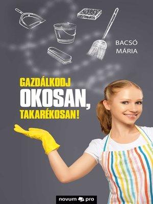 cover image of Gazdálkodj okosan, takarékosan!