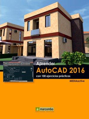 cover image of Aprender AutoCAD 2016 con 100 ejercicios prácticos