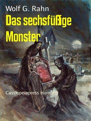 cover image of Das sechsfüßige Monster