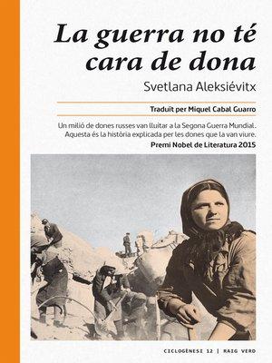 cover image of La guerra no té cara de dona