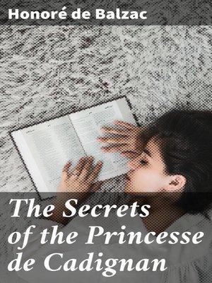 cover image of The Secrets of the Princesse de Cadignan