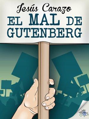 cover image of El mal de Gutenberg