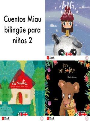 cover image of Cuentos Miau bilingüe para niños 2