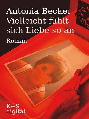 cover image of Vielleicht fühlt sich Liebe so an