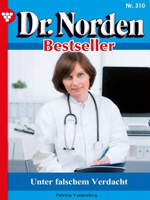cover image of Dr. Norden Bestseller 310 – Arztroman