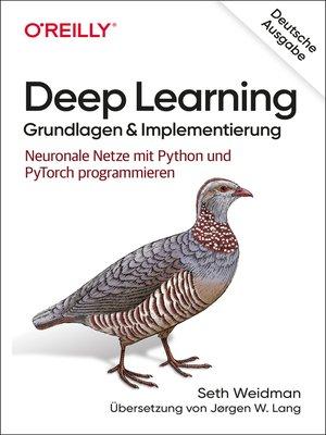 cover image of Deep Learning – Grundlagen und Implementierung