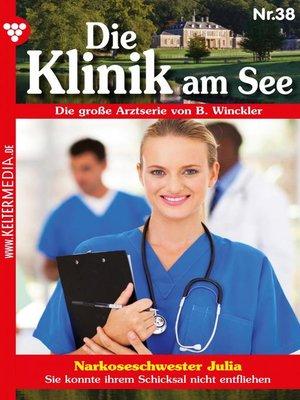 cover image of Die Klinik am See 38 – Arztroman