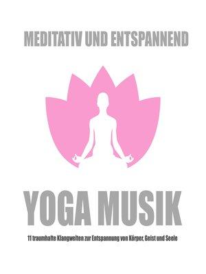cover image of Yoga Musik--meditativ und entspannend
